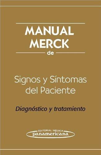 Manual Merck De Signos Y Sintomas Del Paciente / Merck Manual of Patient Signs and Symptoms: Diagnostico Y Tratamiento / Diagnosis and Treatment (Spanish Edition) 1st edition by Porter, Robert S., Kaplan, Justin L., M.D., Homeier, Barbara (2010) Paperback