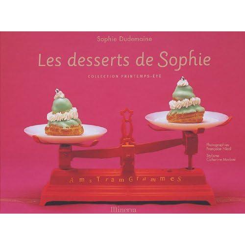 Les desserts de Sophie : Collection printemps-été