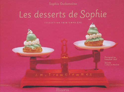 Les desserts de Sophie : Collection printemps-été par Sophie Dudemaine