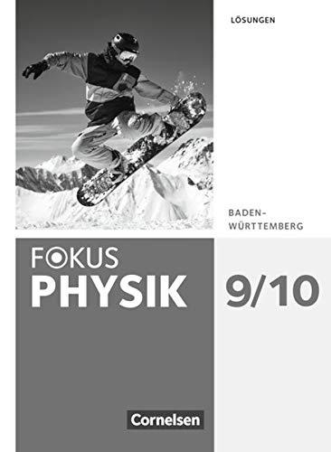 Fokus Physik - Neubearbeitung - Gymnasium Baden-Württemberg: 9./10. Schuljahr - Lösungen
