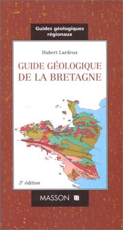 Guides géologiques : Bretagne par Hubert Lardeux