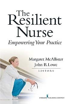 Descargar Elitetorrent The Resilient Nurse: Empowering Your Practice PDF Online