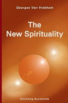 The New Spirituality (English Edition) di [Van Vrekhem, Georges]