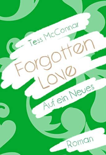 Forgotten Love: Auf ein Neues (Serenity) von [McConnar, Tess]