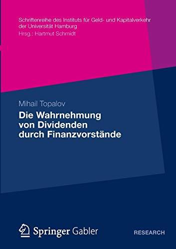 Die Wahrnehmung von Dividenden durch Finanzvorstände: Eine Empirische Untersuchung zu den Determinanten der Dividendenpolitik in der Bundesrepublik . ... der Universität Hamburg (27), Band 27)