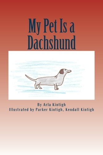 my-pet-is-a-dachshund-by-arla-kintigh-2015-11-06