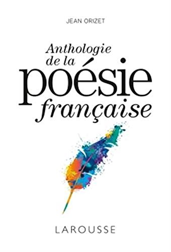 Anthologie de la poésie française par Jean Orizet