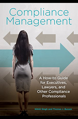 Compliance Management: A How-to Guide for Executives, Lawyers, and Other Compliance Professionals (English Edition)