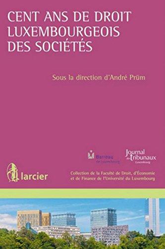 Cent ans de droit luxembourgeois des sociétés