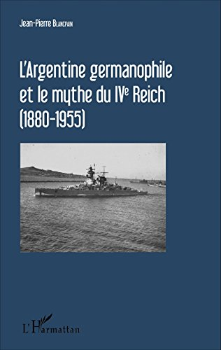 largentine-germanophile-et-le-mythe-du-ive-reich-1880-1955