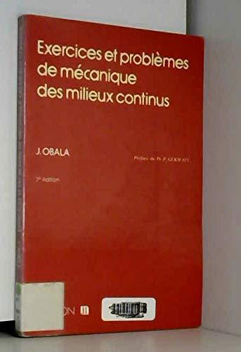 Exercices et problemes de mécanique des milieux continus - deuxième édition