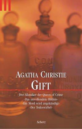 Gift. Drei ungekürzte Romane. Das unvollendete Bildnis - Ein Mord wird angekündigt - Der Todeswirbel.