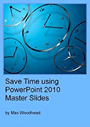 Save Time using PowerPoint 2010 Master Slides