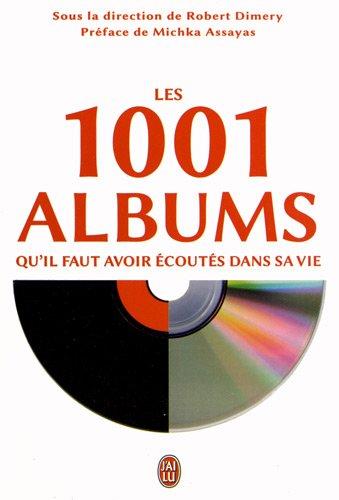 Les 1001 albums qu'il faut avoir écoutés dans sa vie : Rock, hip-hop, soul, dance, world-music, pop, techno...