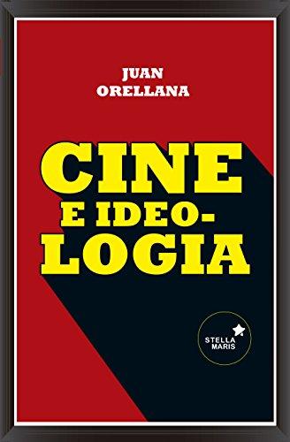 Cine E Ideología (Novela) por Javier Orellana Gutiérrez de Terán