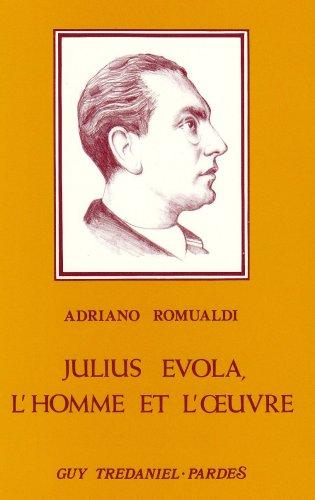 julius-evola-l-39-homme-et-l-39-oeuvre