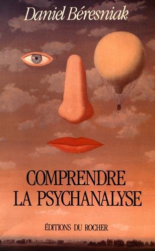 Comprendre la psychanalyse par Daniel Béresniak