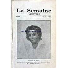 SEMAINE ILLUSTREE (LA) [No 27] du 07/07/1922 - CENTENAIRE DE SHELLEY - ETUDE DE M.A. CHESNIER DU CHESNE.