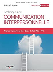 Techniques de communication interpersonnelle : Analyse transactionnelle - Ecole de Palo-Alto PNL