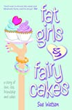 Fat Girls and Fairy Cakes (English Edition)