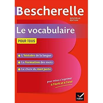 Bescherelle Le vocabulaire pour tous: Ouvrage de référence sur le lexique français