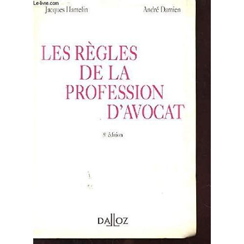 LES REGLES DE LA PROFESSION D'AVOCAT. 8ème édition