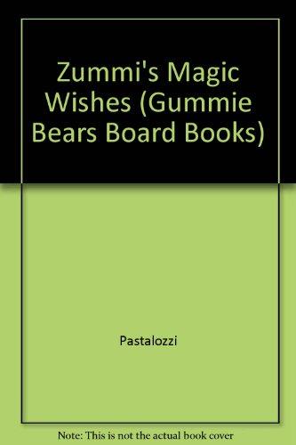 Zummi's Magic Wishes (Gummie Bears Board Books)