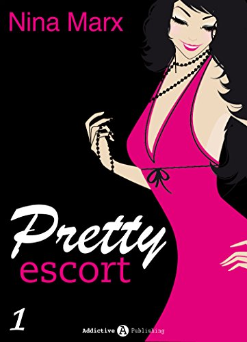 Pretty Escort - Volumen 1 por Nina Marx