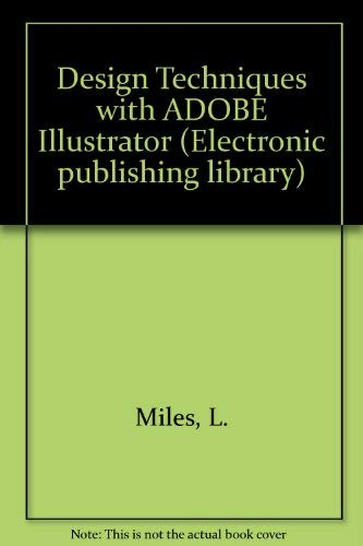 Illustration Techniques With Adobe Illustrator for Windows/Book and Disk (Electronic publishing library) -