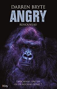 Angry, tome 2 : Renouveau par Darren Bryte