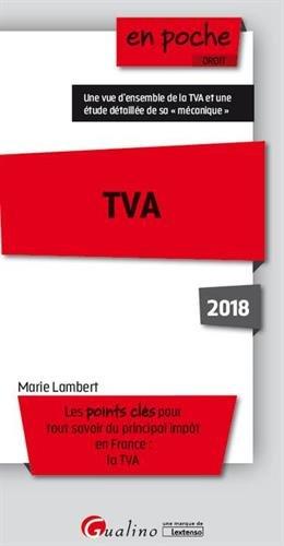 TVA. Les points clés pour tout savoir du principal impôt en France : la TVA par Marie Lambert