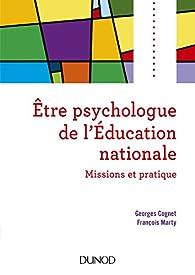 Etre psychologue de l'Education nationale - 2e éd. - Missions et pratique par Georges Cognet