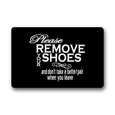 Non-Slip Funny Quotes Please Remove Your Shoes And Don'T Take A Better Pair Custom Doormat Area Rug Non-Slip Door Mats Home Decor for Indoor/Outdoor 23.6(L) X 15.7(W) Inch