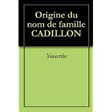 Origine du nom de famille CADILLON (Oeuvres courtes)