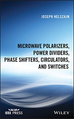 Microwave Polarizers, Power Dividers, Phase Shifters, Circulators, and Switches (Wiley - IEEE) (English Edition) - Power Divider