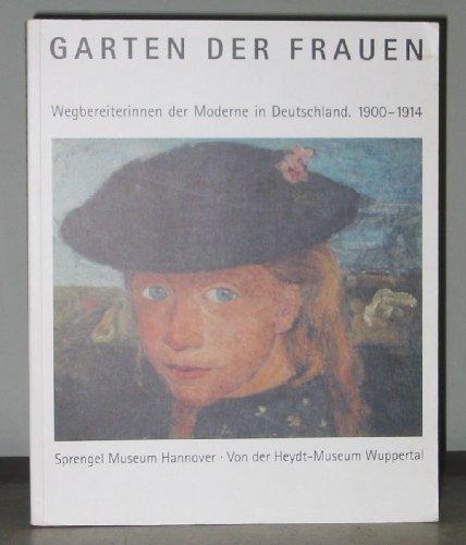Garten der Frauen: Wegbereiterinnen der Moderne (Der Garten Frauen)