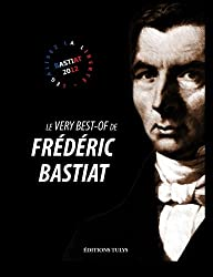 Le very best-of de Frédéric Bastiat