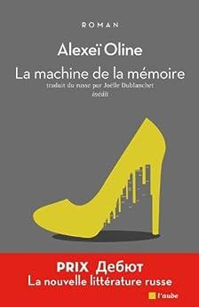 La machine de la mémoire par [Oline, Alexeï]