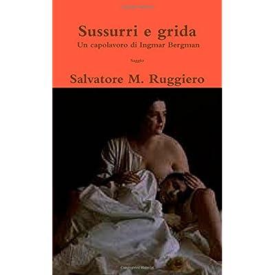 Sussurri E Grida - Un Capolavoro Di Ingmar Bergman