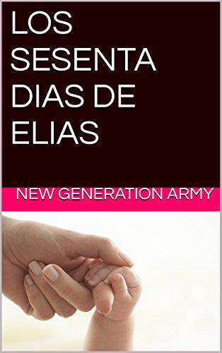 LOS SESENTA DIAS DE ELIAS por New Generation Army