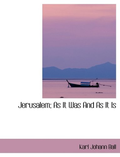 Jerusalem: As It Was And As It Is