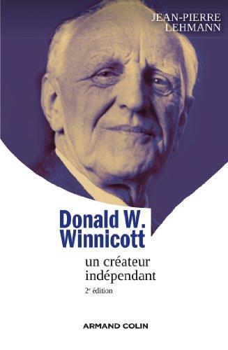 Donald W. Winnicott: Un créateur indépendant