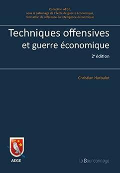 Techniques offensives et guerre économique (AEGE) von [Harbulot, Christian]