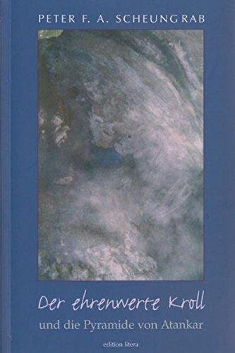Der ehrenwerte Kroll: und die Pyramide von Atankar (edition litera)