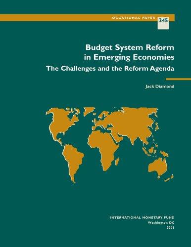 Budget System Reform in Emerging Economies: The Challenges and the Reform Agenda: 245 (Occasional Papers)