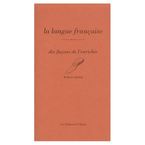 La Langue française, dix façons de l'enrichir