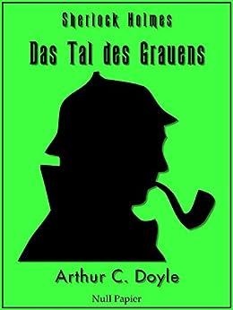 Sherlock Holmes und das Tal des Grauens: Vollständige & Illustrierte Fassung (HD) (Sherlock Holmes bei Null Papier 12) von [Doyle, Arthur Conan]