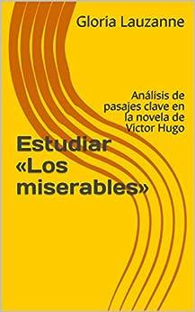 Estudiar «los Miserables»: Análisis De Pasajes Clave En La Novela De Victor Hugo por Gloria Lauzanne epub