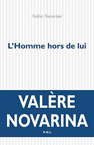 Valère Novarina - L'Homme hors de lui