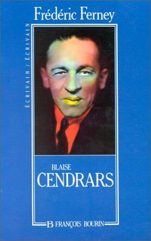 BLAISE CENDRARS par FREDERIC FERNEY